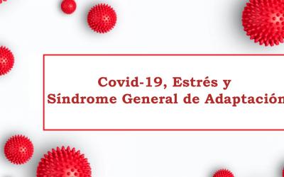 Covid-19, Estrés y Síndrome General de Adaptación