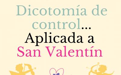 DICOTOMÍA DE CONTROL APLICADA A SAN VALENTÍN